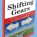 Shifting Gears to your life and work after retirement